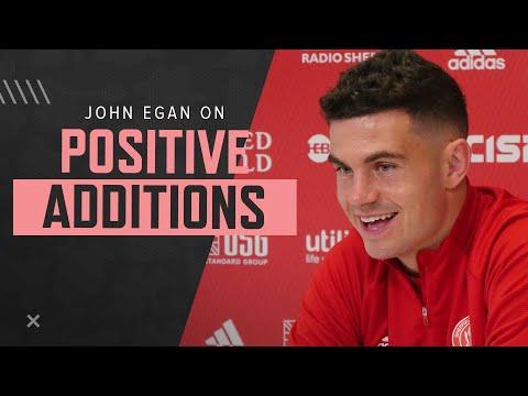 John Egan on positive additions   Sheffield United interview