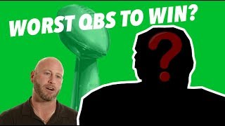 WHO ARE THE Five WORST NFL Quarterbacks to WIN a SUPERBOWL?