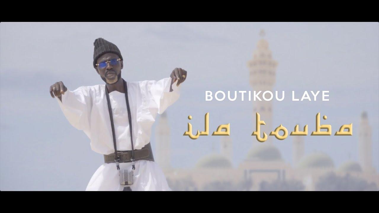 Download #Boutikou Laye feat Kriss niko  Ila Touba (Prod by Mythix)