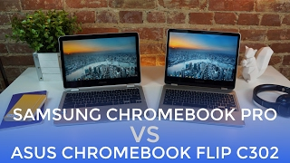 Samsung Chromebook Pro VS ASUS Chromebook Flip C302