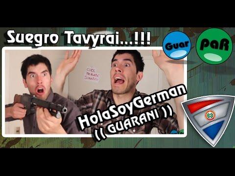 HolasoyGerman Suegro tavyrai | Doblajes en guarani GuarpaR
