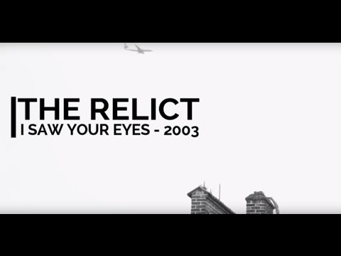 The Relict - I Saw Your Eyes