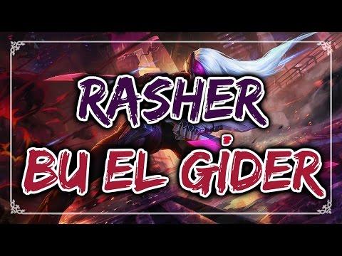 Rasher - Bu El Gider (LOL ŞARKISI) #13
