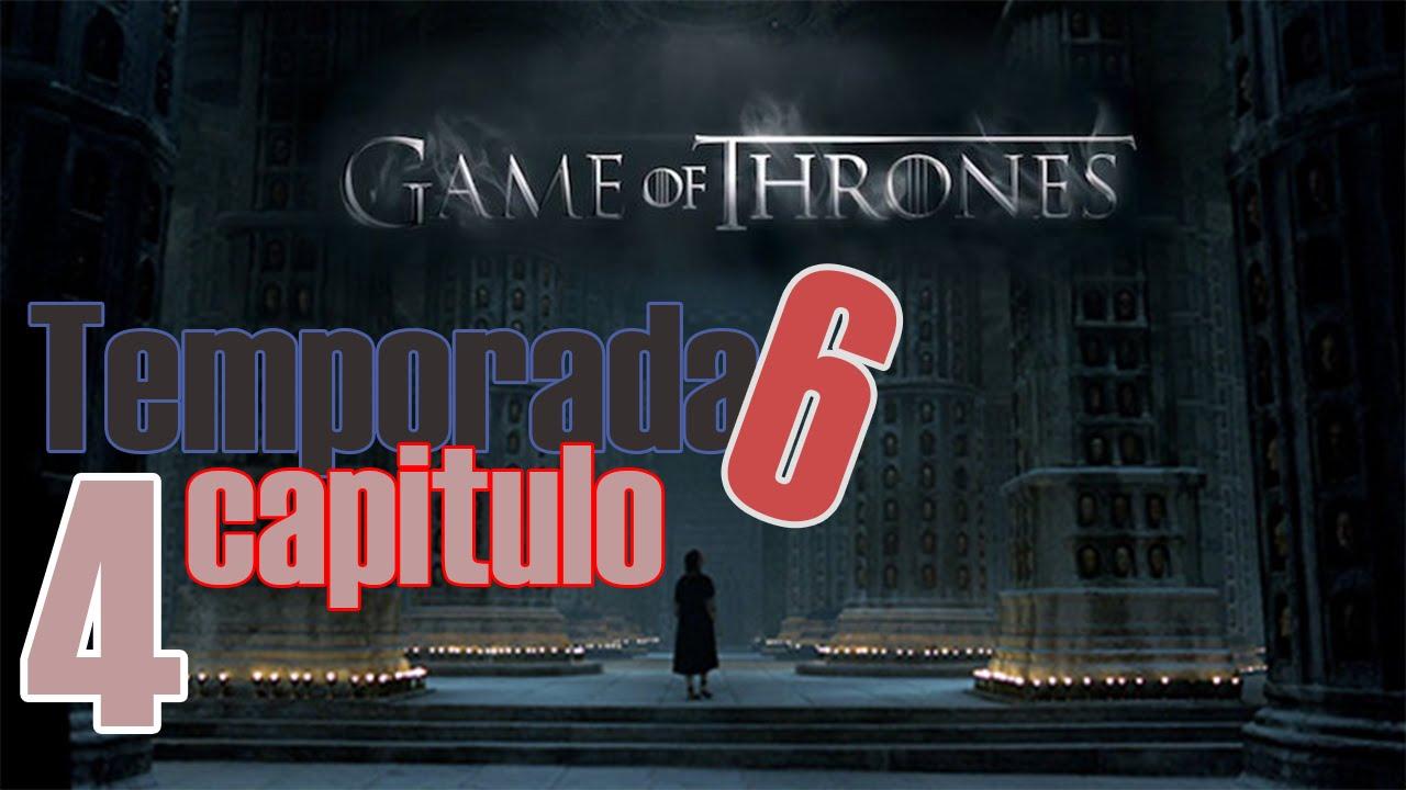 Ver Juego De Tronos Temporada 6 Capitulo 4 Completo Online En Español Gratis Youtube
