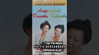 """Lagu Pop Rohani PATTIE BERSAUDARA """" TERPUJILAH ALLAH """""""