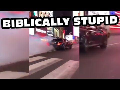 Dumbest Person In The World. (Burnout In Times Square)