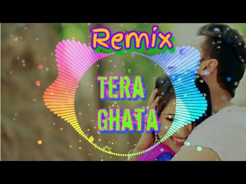 Tera Ghata New Hindi Remix Song Bassboosted 2018