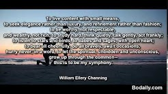To live content with small means, to seek elegance rather than luxury, and refinement rather than fa