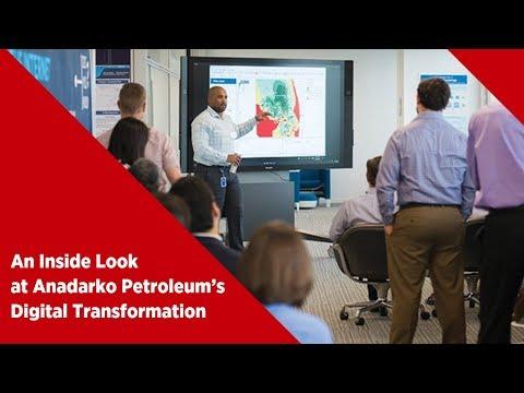 An Inside Look at Anadarko Petroleum's Digital Transformation