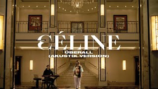 CÉLINE - Überall (Akustik Version) [Offizielles Video]