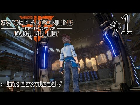 PERTAMA MAIN LANGSUNG SUKA Sword Art Online : Fatal Bullet (PC/PS4/XBOX) + Link Download GRATIS! #1 - 동영상