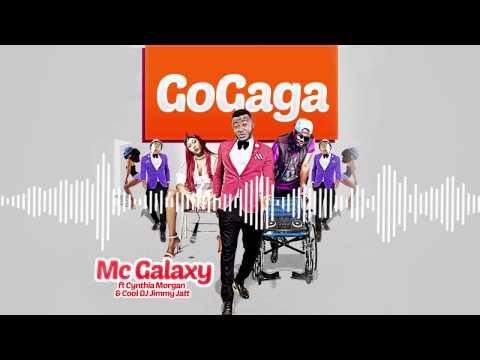 MC Galaxy - GoGaga Ft. Cynthia Morgan & DJ Jimmy Jatt (Official Audio)