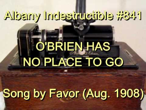 841 - O'BRIEN HAS NO PLACE TO GO, Song by Favor  (Aug. 1908)