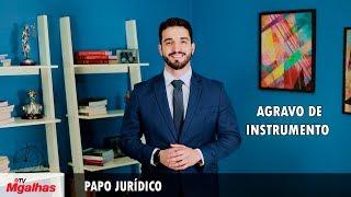 Papo Jurídico - Agravo de Instrumento