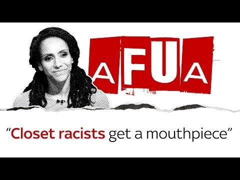 Afua Hirsch: Closet racists get a mouthpiece
