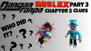 (ROBLOX) Danganronpa || Chapter 5 || Part 3: Clues