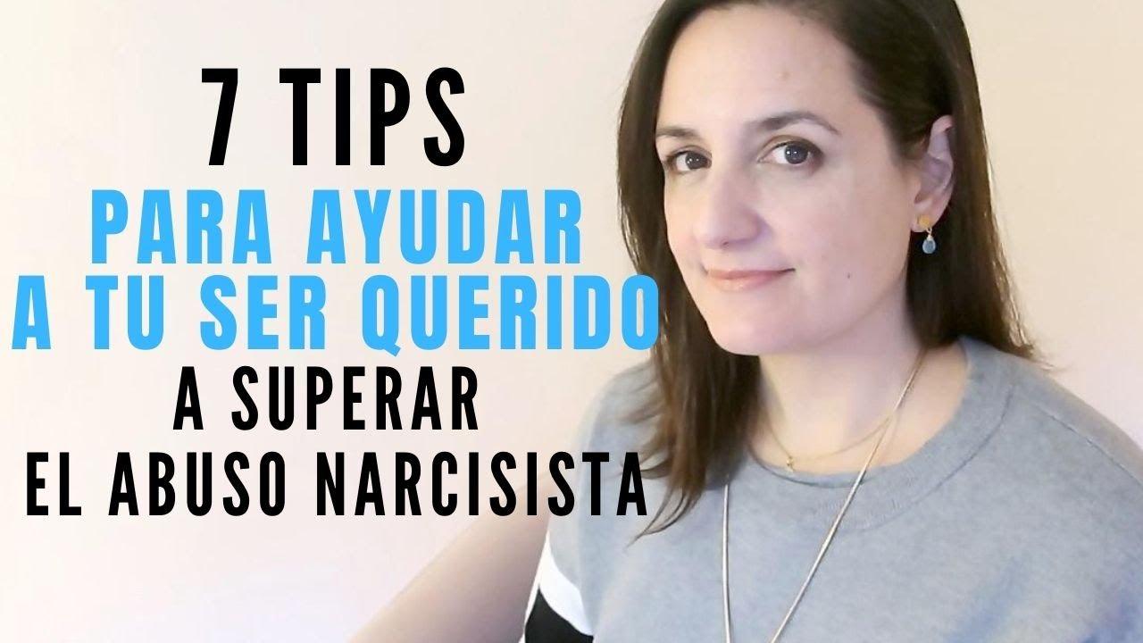 7 TIPS Para Ayudar a tu Ser Querido que Está en una Relación con un Narcisista   Terapia Grupal