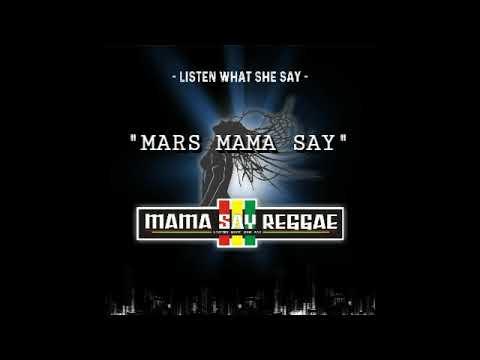Mama Say Reggae - Mars mama say ( video lyric )