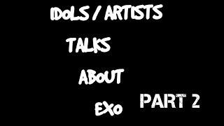 Download lagu IDOLS/ARTISTS TALKING ABOUT EXO PART 2 [ACTORS/ACTRESSES/PRODUCERS]