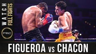 Figueroa vs Chacon Full Fight: August 24, 2019 - PBC on FS1