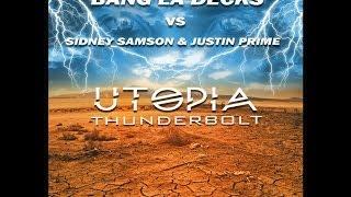 BANG LA DECKS vs JUSTIN PRIME & SIDNEY SAMSON - Utopia Thunderbolt ( DJ GHETTOBLASTER MASHUP )