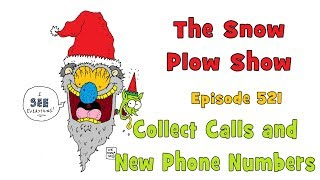 The Snow Plow Show Episode 521 - Collect Calls and New Phone Numbers