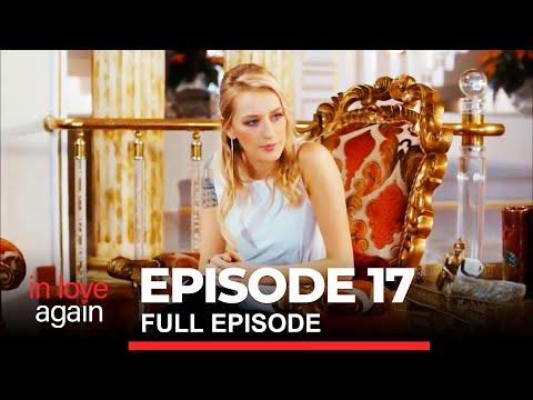 In Love Again Episode 17