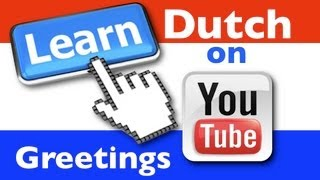 Learning dutch - lesson 1 : greetings