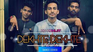 Dekhte Dekhte | Dance Cover| Batti Gul Meter Chalu| | Choreography by Ad Abhijit