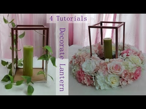 4 small tutorials of decorate lantern / wedding centerpiece / table decoration