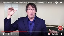 Predictions For Multi Family Investing As Mortgage Rates Rise?