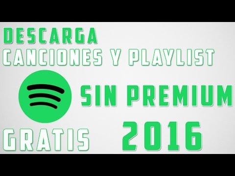 Spotify Descargar GRATIS CANCIONES - PLAYLIST - ALBUMS SIN SER PREMIUM 2016