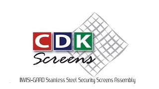 CDK Screens Melbourne - Invisi Gard Stainless Steel Security Screens Assembly