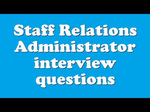Staff Relations Administrator interview questions