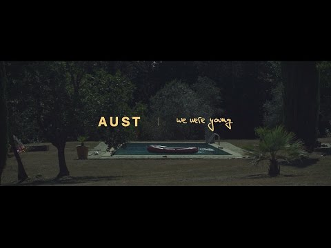 AUST - We Were Young