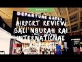 Bali Airport Tour! Bandara Ngurah Rai Bali Terminal Internasional Itu Isinya Kayak Gini Lho!