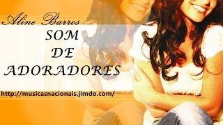 Aline Barros Som de Adoradores Cd Completo+Download
