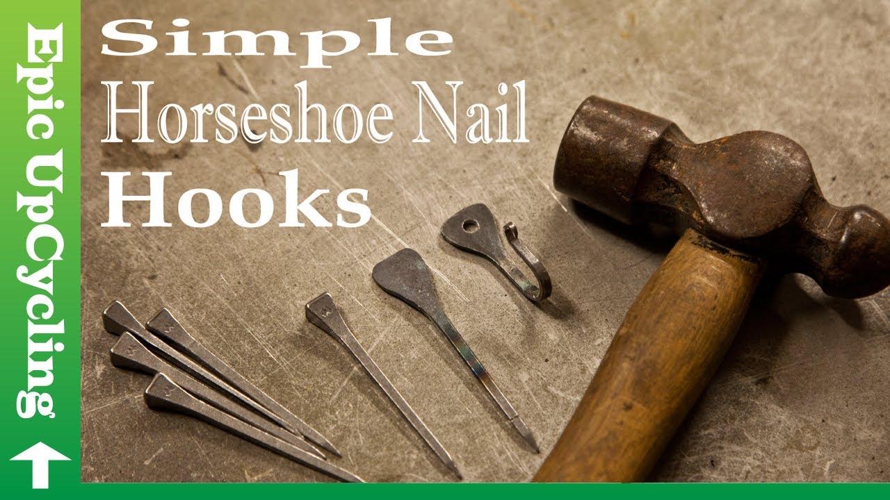 Simple Horseshoe Nail Hooks Made With Minimal Tools.
