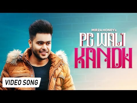 PG WALI KANDH (Official Song) || MIRZA HONEY || MANPAL SINGH || LATEST SONG 2018 || MANDEER JUNCTION