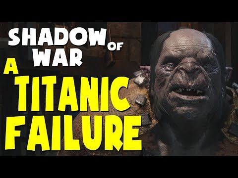 Shadow of War Funny Moments - A TITANIC FAILURE
