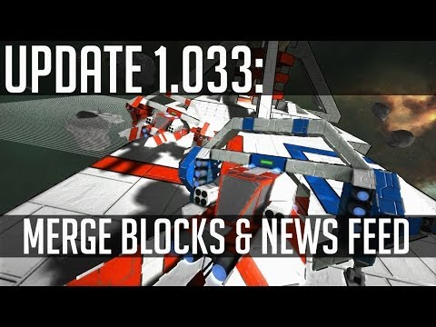 Update 1.033: Merge Blocks, News Feed & Station to Ship Transfer! (Space Engineers)
