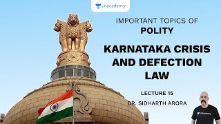L15: Karnataka Crisis and Defection Law | Important Topics of Polity (UPSC CSE/IAS) | Sidharth Arora