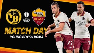 YOUNG BOYS - ROMA | MATCHDAY ❗️