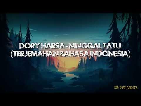 dory-harsa---ninggal-tatu-lirik-|-sesi-latihan-|-terjemahan-bahasa-indonesia