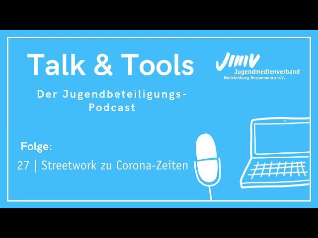 Folge 27 | Streetwork zu Corona-Zeiten - Talk&Tools - der Jugendbeteiligungspodcast