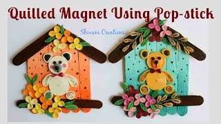 Quilled Pop Stick Magnet/ Quilling Fridge Magnet/ Popsicle Sticks Carft