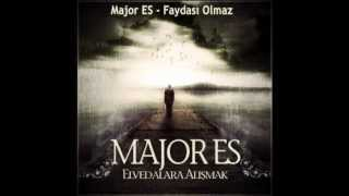 Download Major ES - Faydası Olmaz [Elvedalara Alışmak] MP3 song and Music Video