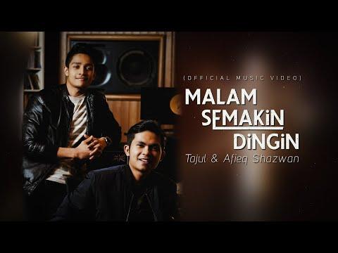 Tajul & Afieq Shazwan- Malam Semakin Dingin (Official Music Video)