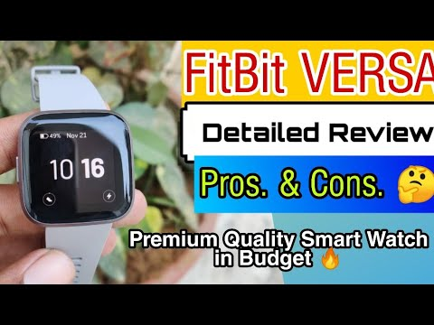 FitBit VERSA Smart Watch. Long Term Review with Pros and Cons. #Premium Quality Watch in Budget.
