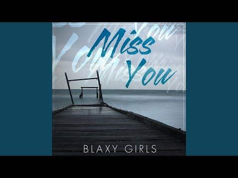 Blaxy Girls - Miss You